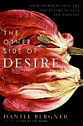 Other Side of Desire Four Journeys Into the Far Realms of Lust & Longing