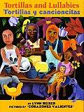 Tortillas and Lullabies/Tortillas Y Cancioncitas: Bilingual Spanish-English
