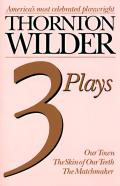 3 Plays Our Town The Skin Of Our Teeth The Matchmaker