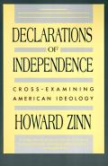 Declarations Of Independence Cross Examining American Ideology