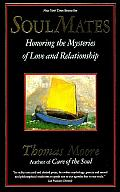 Soul Mates Honoring The Mysteries Of Love & Relationship