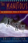 Manitous The Spiritual World of the Ojibway