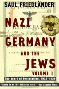 Nazi Germany & the Jews Volume 1 The Years of Persecution 1933 1939