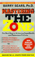 Mastering The Zone Art Of Achieving Superhealth & Permanent Fat Loss