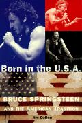 Born In The U S A Bruce Springsteen & the American Tradition