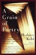 Grain of Poetry How to Read Contemporary Poems & Make Them a Part of Your Life