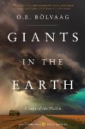 Giants in the Earth A Saga of the Prairie