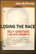 Losing the Race Self Sabotage in Black America