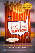 Fast Food Nation The Dark Side of the All American Meal
