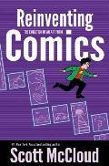 Reinventing Comics How Imagination & Technology Are Revolutionizing an Art Form