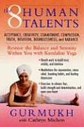 Eight Human Talents Restore the Balance & Serenity Within You with Kundalini Yoga