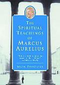 Spiritual Teachings of Marcus Aurelius