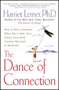 Dance of Connection How to Talk to Someone When Youre Mad Hurt Scared Frustrated Insulted Betrayed or Desperate