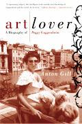 Art Lover A Biography of Peggy Guggenheim