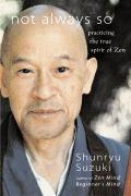 Not Always So Practicing the True Spirit of Zen
