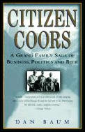 Citizen Coors A Grand Family Saga Coors
