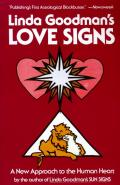 Linda Goodmans Love Signs A New Approach to the Human Heart