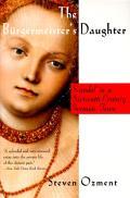 Burgermeisters Daughter Scandal in a Sixteenth Century German Town