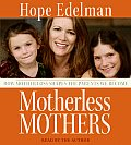 Motherless Mothers How Mother Loss Shapes the Parents We Become