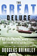 Great Deluge Hurricane Katrina New Orleans & the Mississippi Gulf Coast