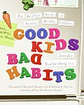 Good Kids, Bad Habits: The Realage (R) Guide to Raising Healthy Children