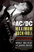 AC DC Maximum Rock & Roll The Ultimate Story of the Worlds Greatest Rock & Roll Band
