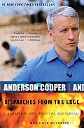 Dispatches From the Edge: A Memoir of War Disasters and Survival