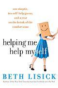 Helping Me Help Myself One Skeptic Ten Self Help Gurus & a Year on the Brink of the Comfort Zone