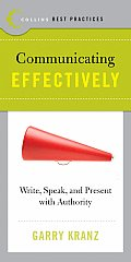 Best Practices Communicating Effectively Write Speak & Present with Authority