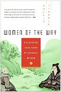 Women of the Way Discovering 2500 Years of Buddhist Wisdom