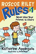 Roscoe Riley Rules 01 Never Glue Your Friends To Chairs