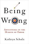 Being Wrong Adventures in the Margin of Error
