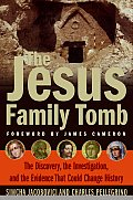 Jesus Family Tomb The Discovery the Investigation & the Evidence That Could Change History