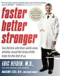 Faster Better Stronger Your Exercise Bible For a Leaner Healthier Body in Just 12 Weeks