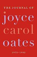 Journal Of Joyce Carol Oates 1973 1982