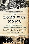 Long Way Home An American Journey from Ellis Island to the Great War