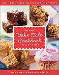 The Only Bake Sale Cookbook You'll Ever Need: 201 Mouthwatering, Kid-Pleasing Treats