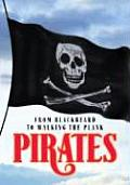 Pirates From Blackbeard to Walking the Plank