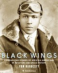 Black Wings Courageous Stories of African Americans in Aviation & Space History
