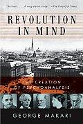 Revolution in Mind The Creation of Psychoanalysis