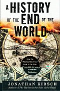 History of the End of the World How the Most Controversial Book in the Bible Changed the Course of Western Civilization