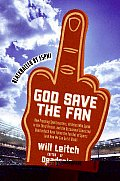 God Save the Fan How Preening Sportscasters Athletes Who Speak in the Third Person & the Occasional Convicted Quarterback Have Take