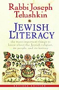 Jewish Literacy The Most Important Things to Know about the Jewish Religion Its People & Its History