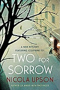 Two for Sorrow A Mystery Featuring Josephine Tey