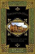 Thrumpton Hall A Memoir of Life in My Fathers House