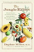 Jungle Effect A Doctor Discovers the Healthiest Diets from Around the World Why They Work & How to Bring Them Home