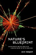 Natures Blueprint Supersymmetry & the Search for a Unified Theory of Matter & Force