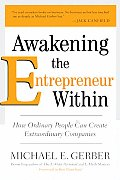 Awakening the Entrepreneur Within How Ordinary People Can Create Extraordinary Companies