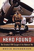 Hero Found The Greatest POW Escape of the Vietnam War Dieter Dengler