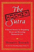 Kosher Sutra Eight Sacred Secrets for Reigniting Desire & Restoring Passion for Life